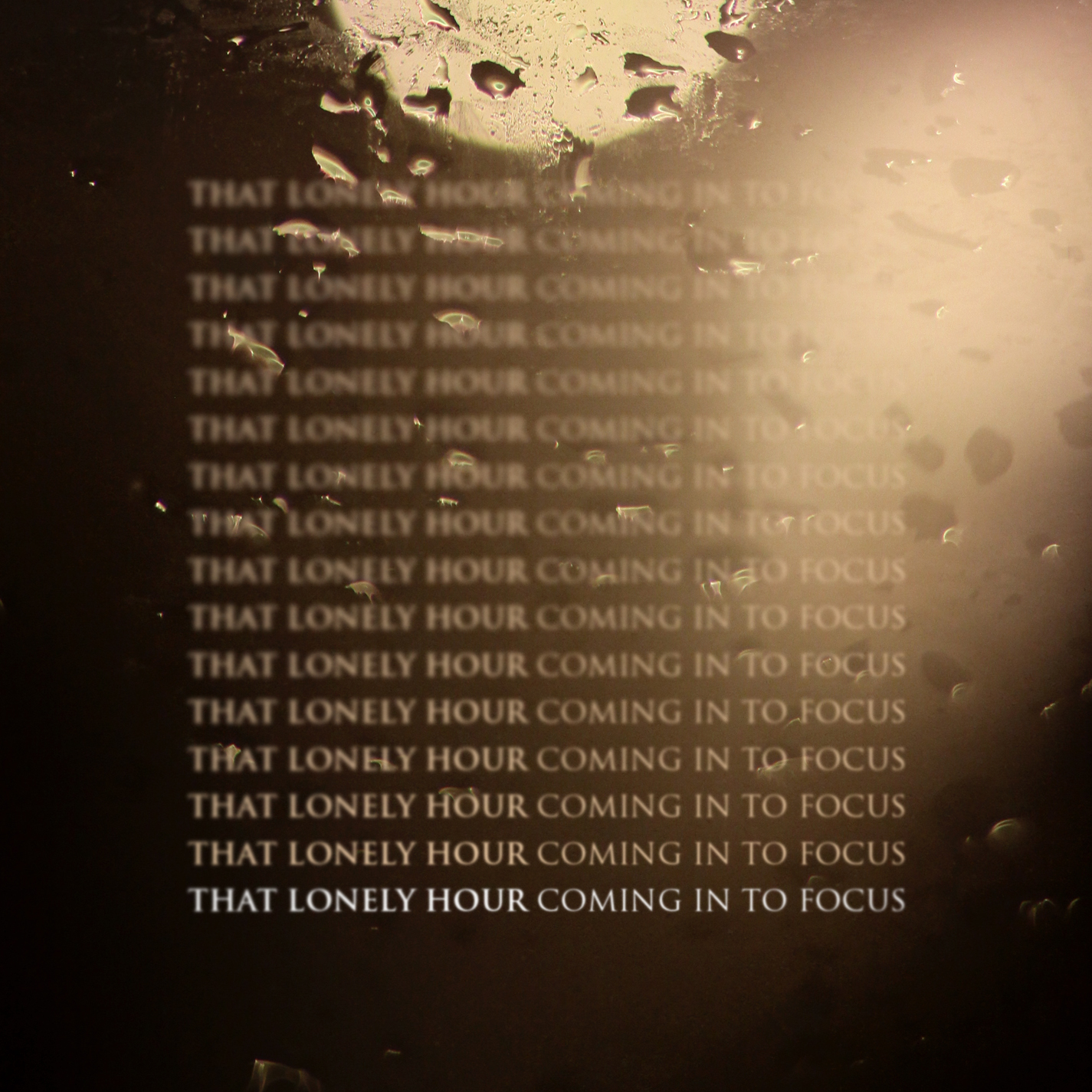That Lonely Hour - Coming In To Focus